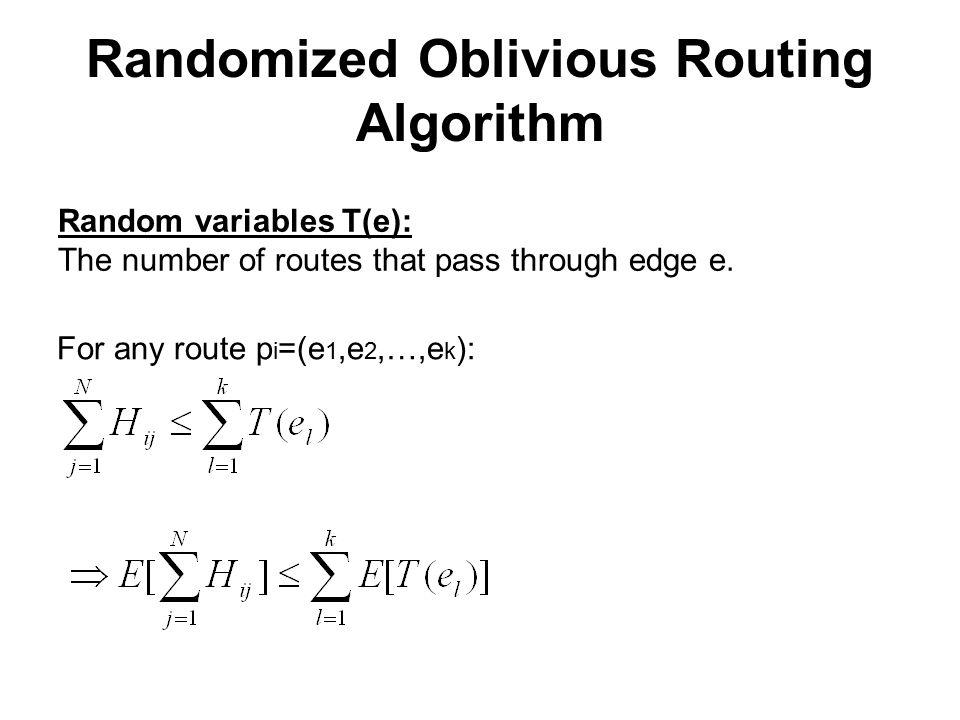 Random variables T(e): The number of routes that pass through edge e. For any route p i =(e 1,e 2,…,e k ):