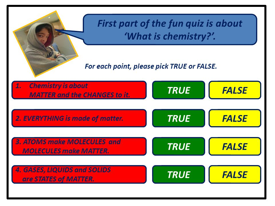 First part of the fun quiz is about 'What is chemistry '.