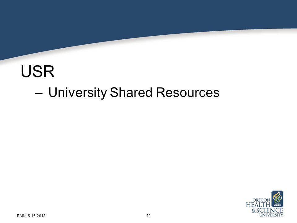 USR – University Shared Resources 11 RAIN: 5-16-2013