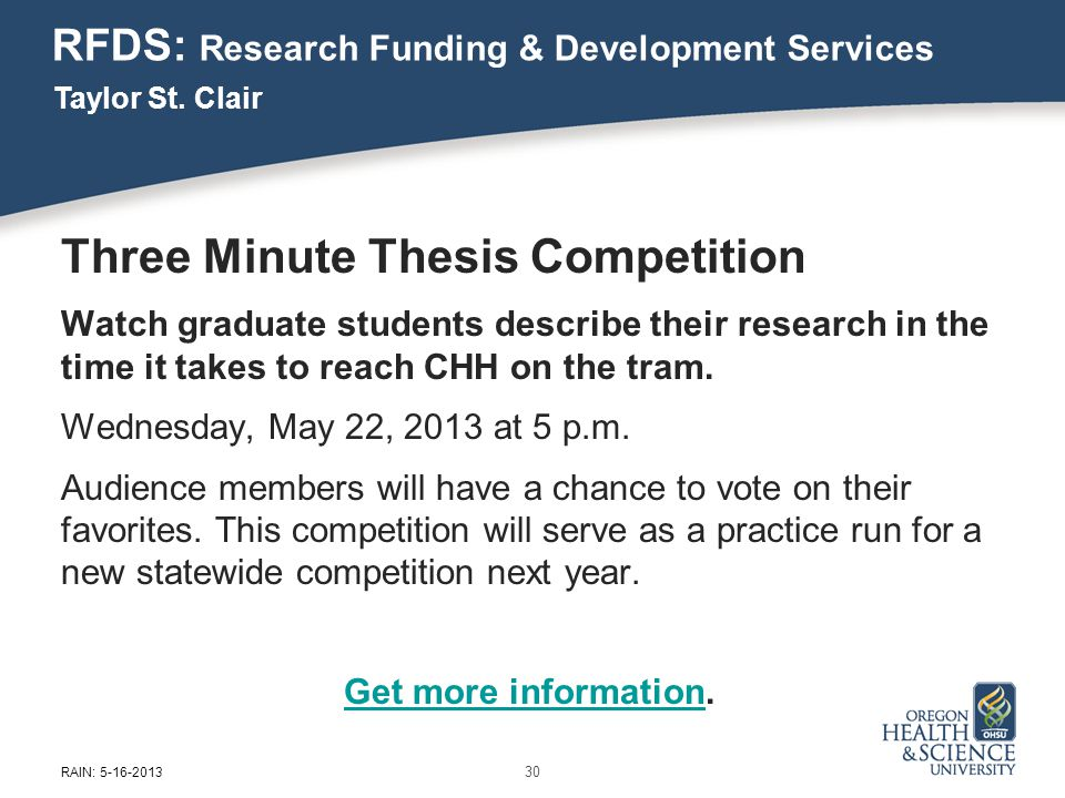 RFDS: Research Funding & Development Services Three Minute Thesis Competition Watch graduate students describe their research in the time it takes to reach CHH on the tram.