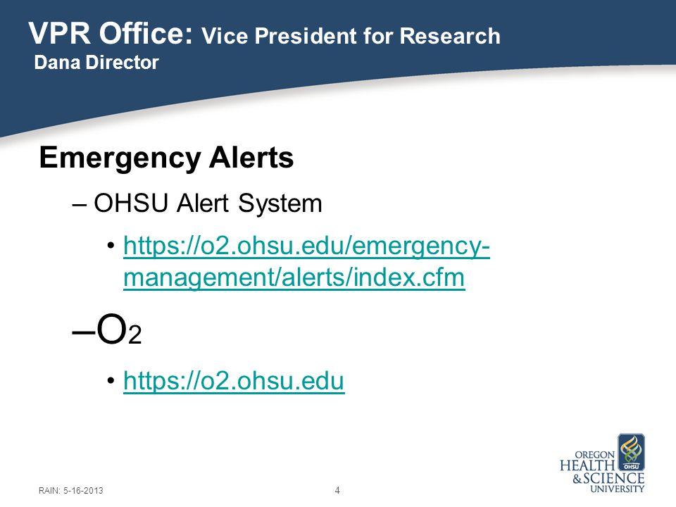 Emergency Alerts –OHSU Alert System https://o2.ohsu.edu/emergency- management/alerts/index.cfmhttps://o2.ohsu.edu/emergency- management/alerts/index.c