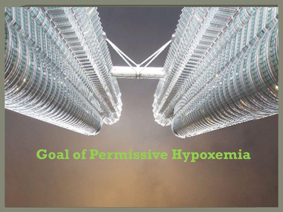 Goal of Permissive Hypoxemia