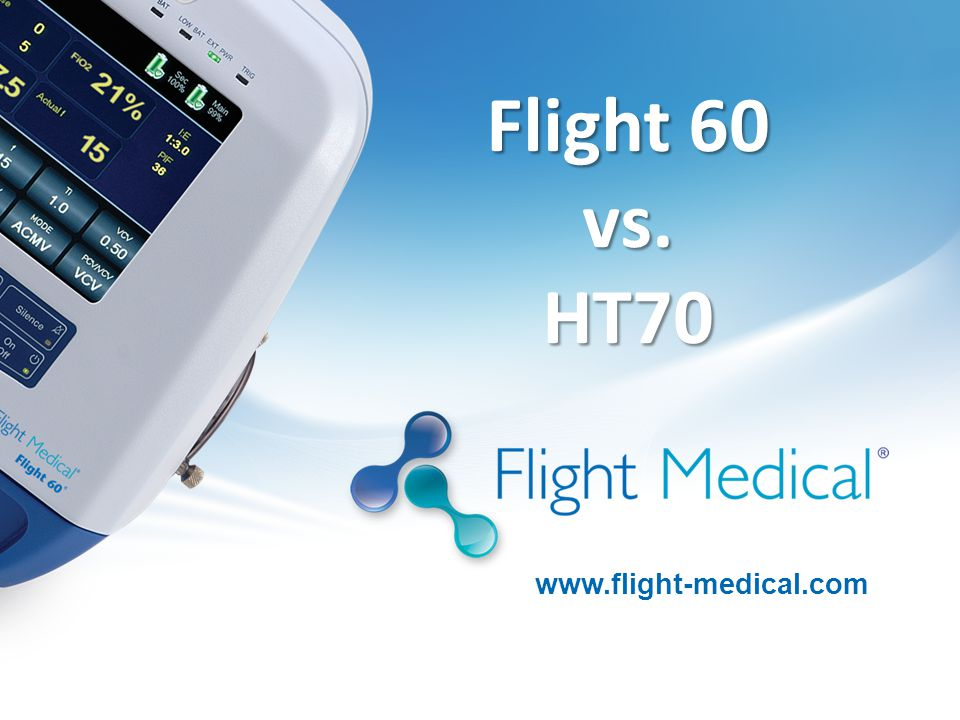 www.flight-medical.com Flight 60 vs. HT70