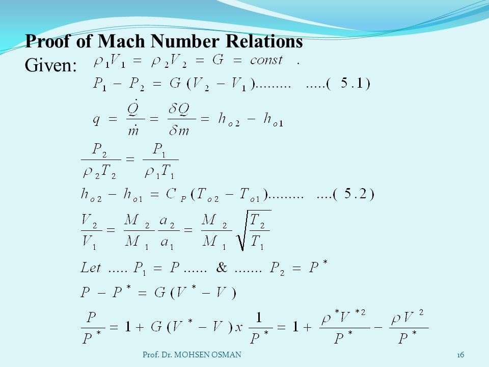Proof of Mach Number Relations Given: Prof. Dr. MOHSEN OSMAN16