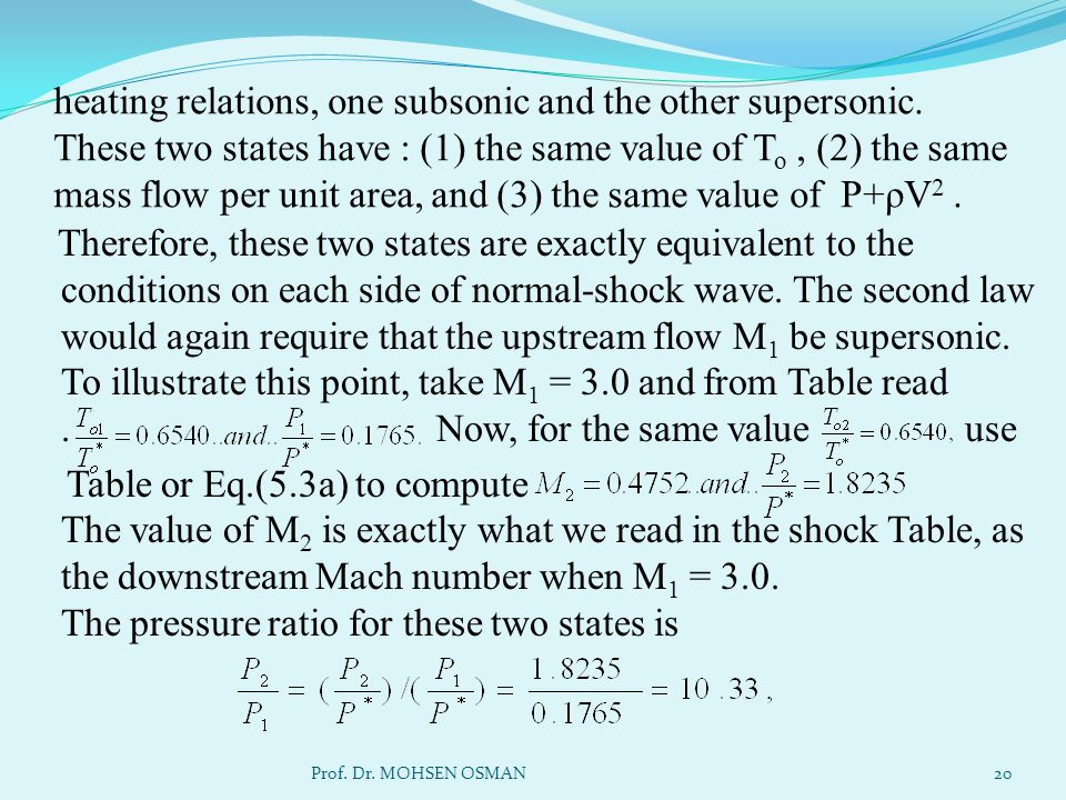 heating relations, one subsonic and the other supersonic. These two states have : (1) the same value of T o, (2) the same mass flow per unit area, and