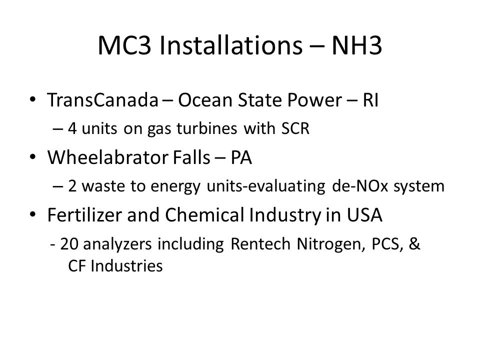MC3 Installations – NH3 TransCanada – Ocean State Power – RI – 4 units on gas turbines with SCR Wheelabrator Falls – PA – 2 waste to energy units-eval