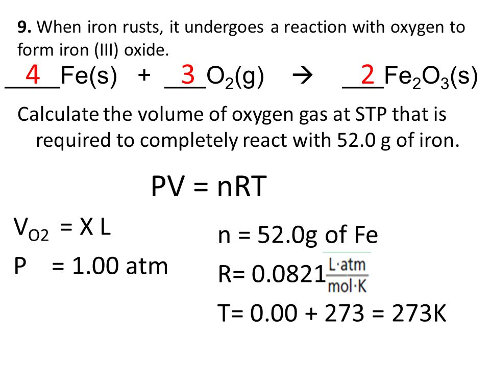 9.When iron rusts, it undergoes a reaction with oxygen to form iron (III) oxide.