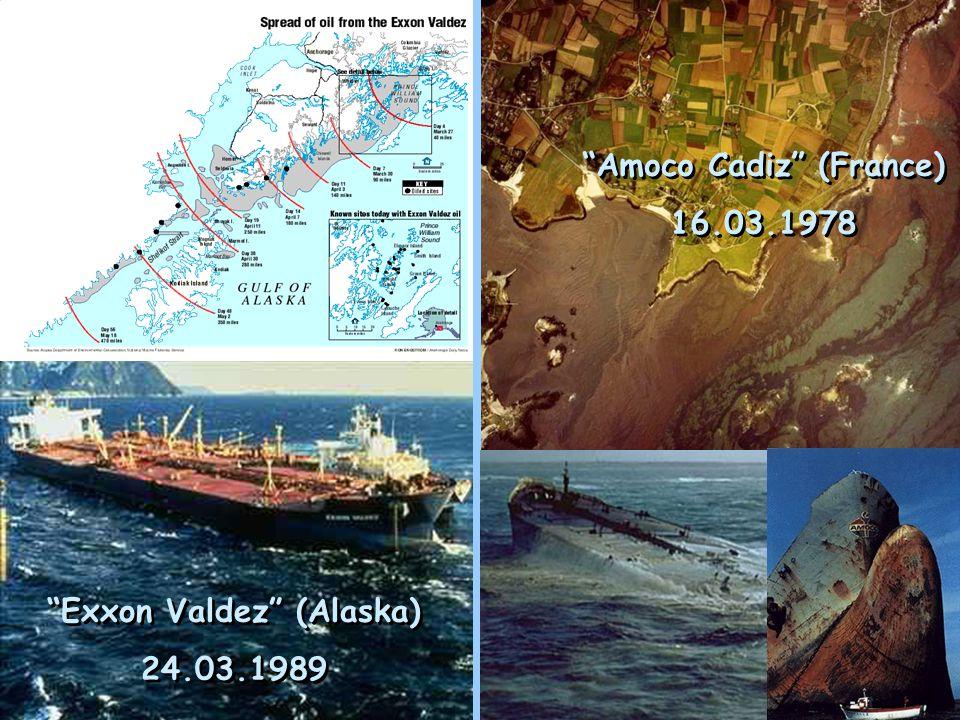 """Exxon Valdez"" (Alaska) 24.03.1989 ""Exxon Valdez"" (Alaska) 24.03.1989 ""Amoco Cadiz"" (France) 16.03.1978 ""Amoco Cadiz"" (France) 16.03.1978"