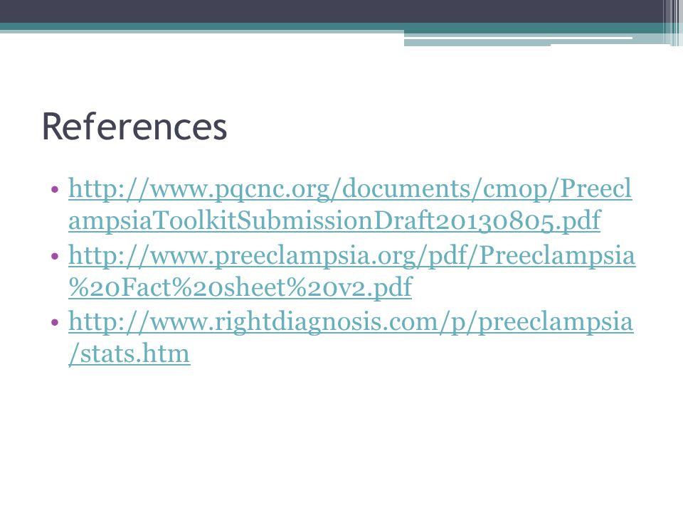 References http://www.pqcnc.org/documents/cmop/Preecl ampsiaToolkitSubmissionDraft20130805.pdfhttp://www.pqcnc.org/documents/cmop/Preecl ampsiaToolkit