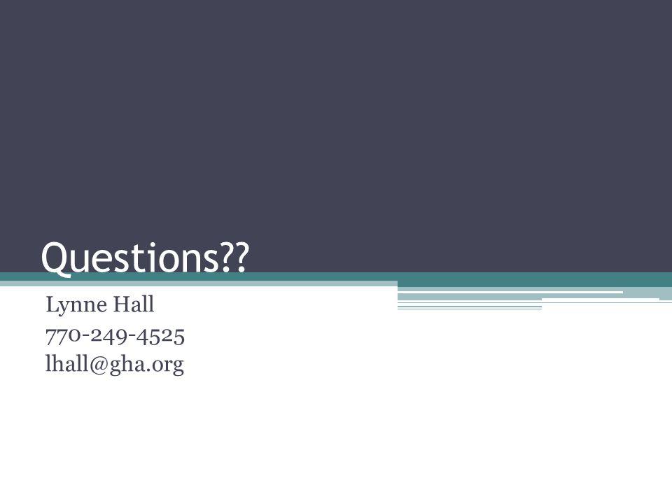 Questions?? Lynne Hall 770-249-4525 lhall@gha.org