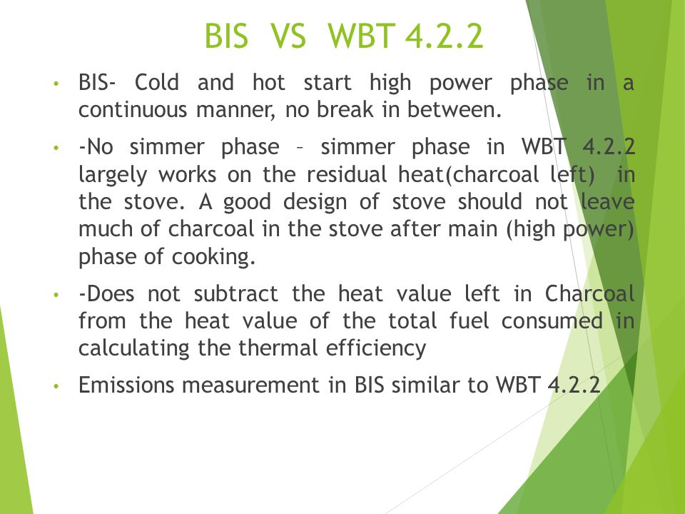 BIS VS WBT 4.2.2 BIS- Cold and hot start high power phase in a continuous manner, no break in between.