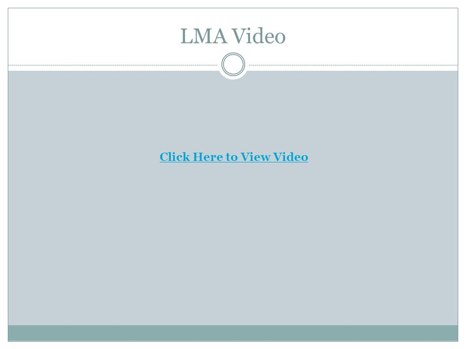 LMA Video Click Here to View Video