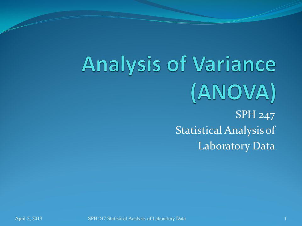 April 2, 2013SPH 247 Statistical Analysis of Laboratory Data12 > folate.lm <- lm(folate ~ ventilation) > summary(folate.lm) Call: lm(formula = folate ~ ventilation) Residuals: Min 1Q Median 3Q Max -73.625 -35.361 -4.444 35.625 75.375 Coefficients: Estimate Std.