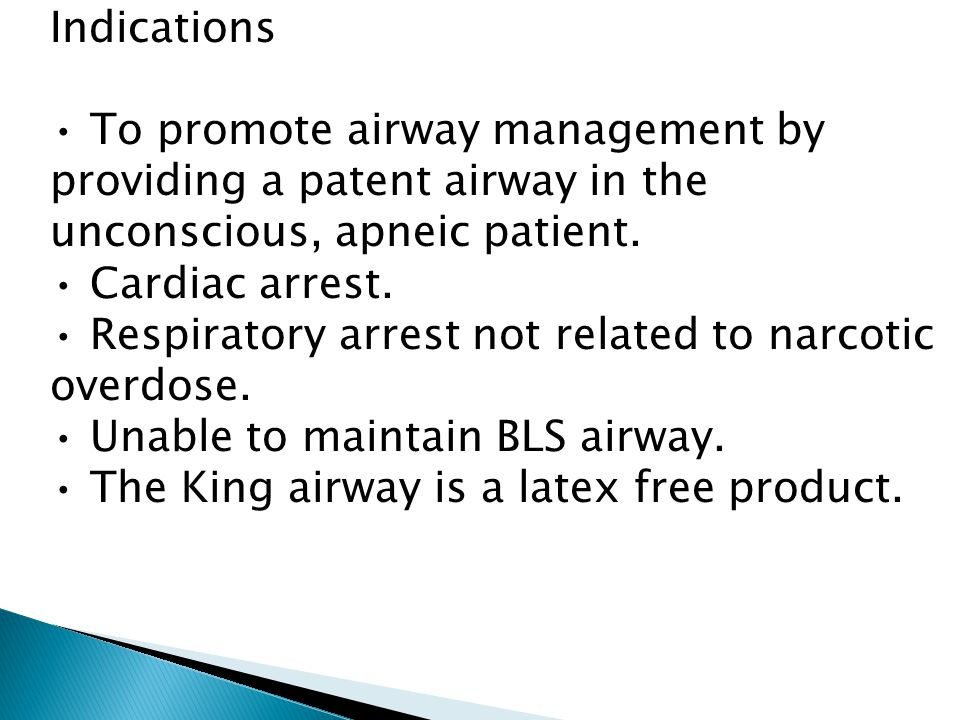Contraindications Responsive patients with an intact gag reflex.