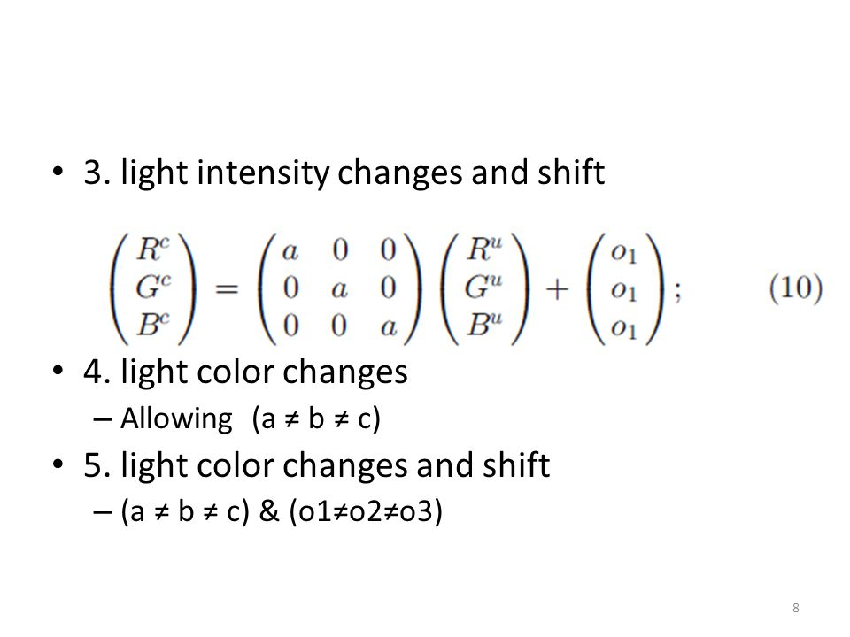 3. light intensity changes and shift 4. light color changes – Allowing (a ≠ b ≠ c) 5. light color changes and shift – (a ≠ b ≠ c) & (o1≠o2≠o3) 8