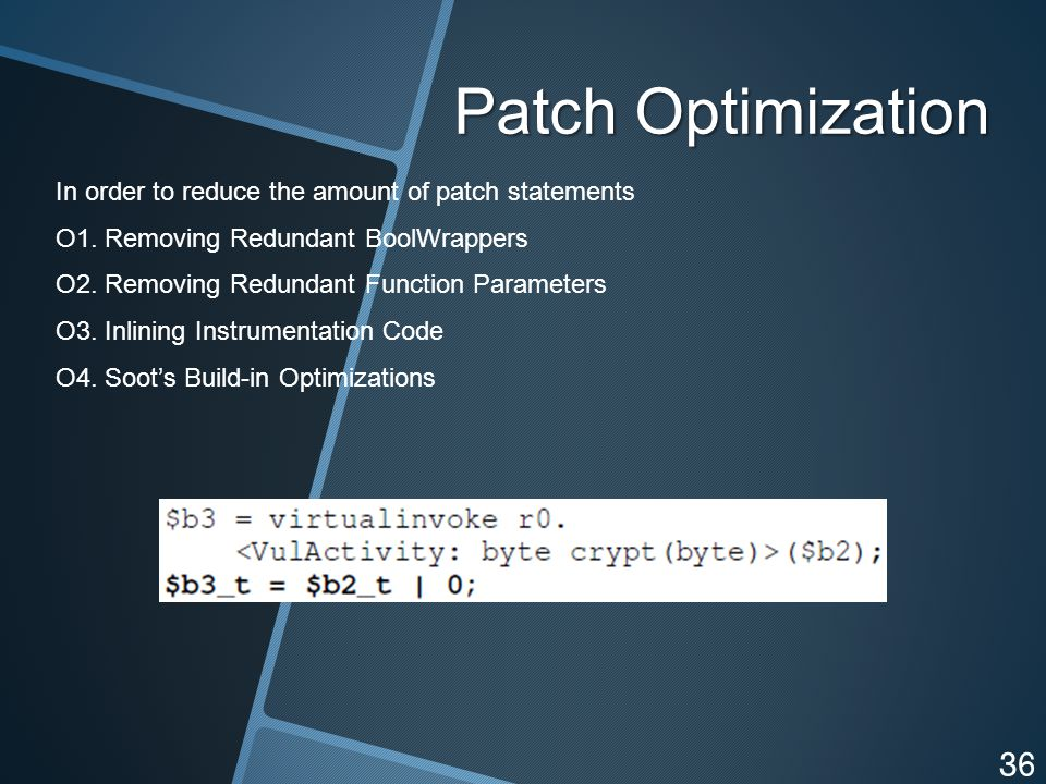 Patch Optimization In order to reduce the amount of patch statements O1.