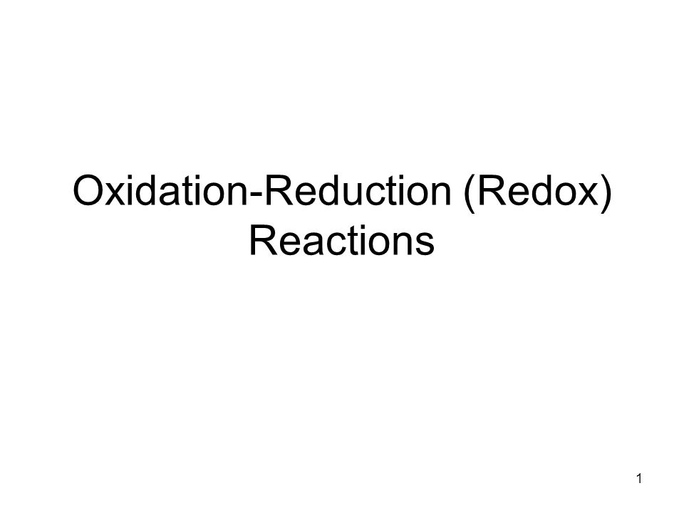 Oxidation-Reduction (Redox) Reactions 1