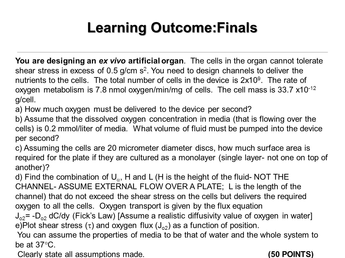 Learning Outcome:Finals You are designing an ex vivo artificial organ.