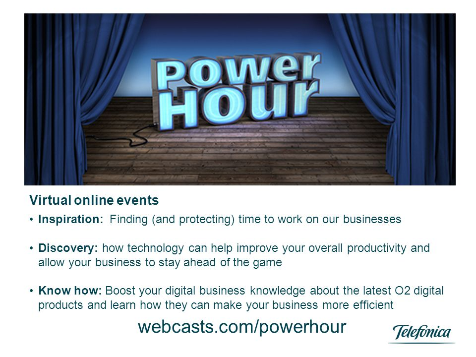 webcasts.com/powerhour Virtual online events Inspiration: Finding (and protecting) time to work on our businesses Discovery: how technology can help i