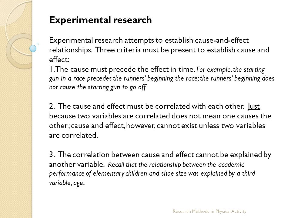 Research Methods in Physical Activity Experimental research Cause and effect in must be defined terms of necessary and sufficient conditions.