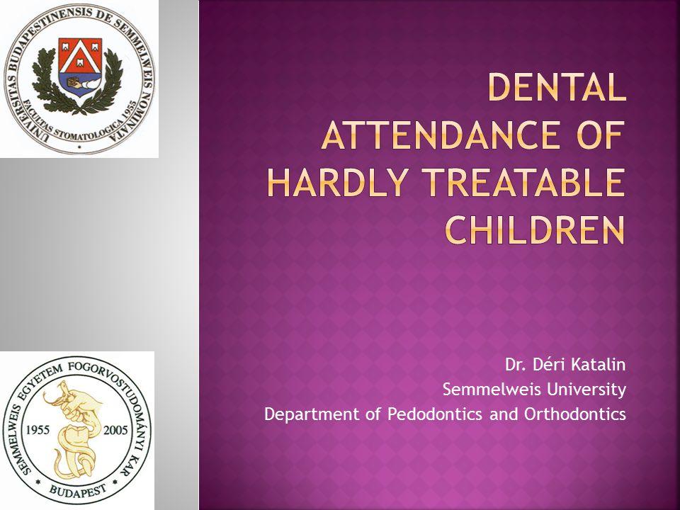 Dr. Déri Katalin Semmelweis University Department of Pedodontics and Orthodontics