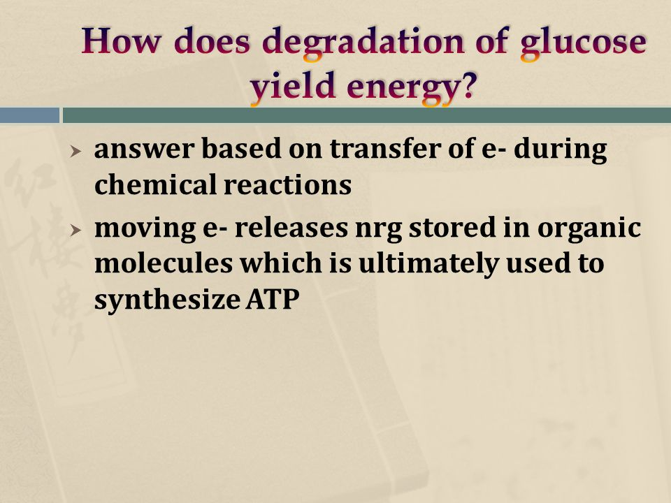  answer based on transfer of e- during chemical reactions  moving e- releases nrg stored in organic molecules which is ultimately used to synthesize ATP
