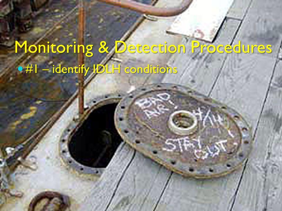 Monitoring & Detection Procedures #1 – identify IDLH conditions #1 – identify IDLH conditions