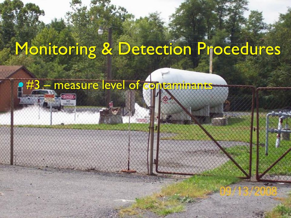 Monitoring & Detection Procedures #3 – measure level of contaminants #3 – measure level of contaminants
