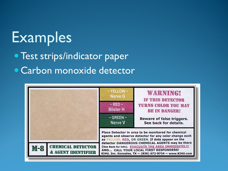 Examples Test strips/indicator paper Carbon monoxide detector