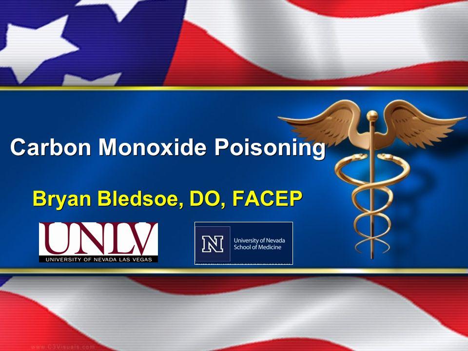 Carbon Monoxide Poisoning Bryan Bledsoe, DO, FACEP