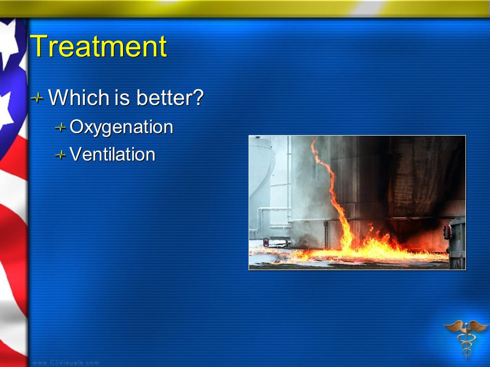 Treatment Which is better? Oxygenation Ventilation Which is better? Oxygenation Ventilation