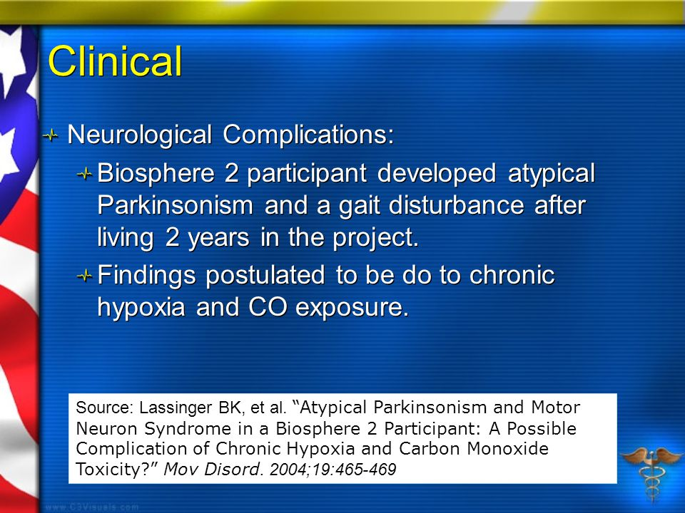 Clinical Neurological Complications: Biosphere 2 participant developed atypical Parkinsonism and a gait disturbance after living 2 years in the project.