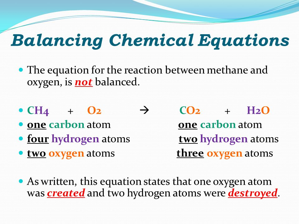 The Law of Conservation of Mass In chemical reactions, atoms are neither created nor destroyed.