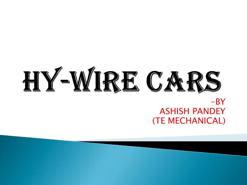  The Hy-wire (Hydrogen drive-by-wire) is a concept car from General Motors originally introduced in January 2002.