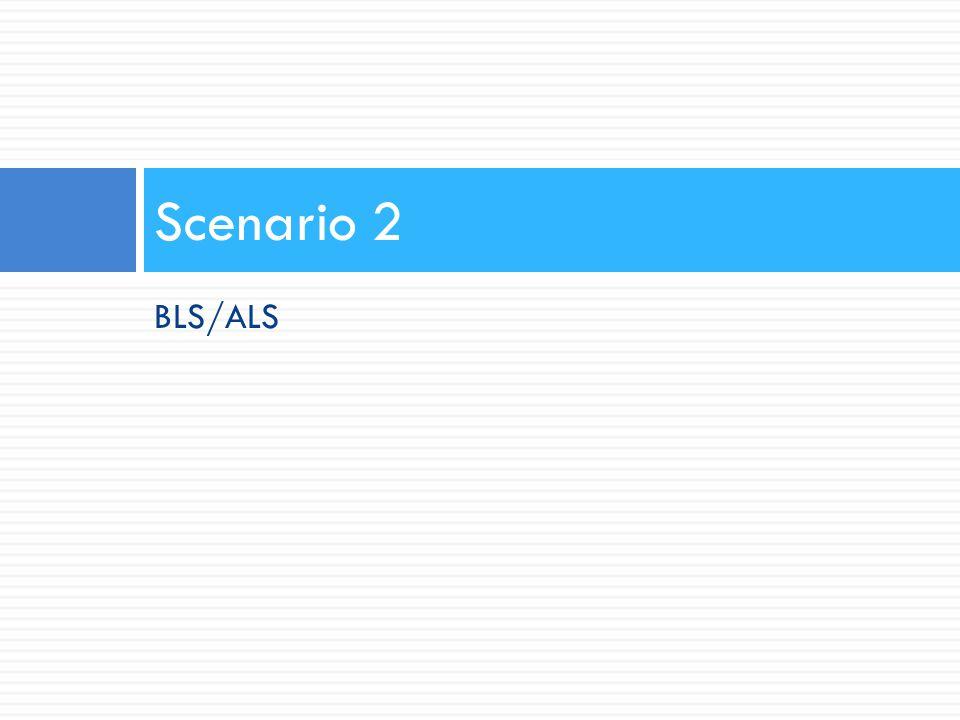 Scenario 2 BLS/ALS