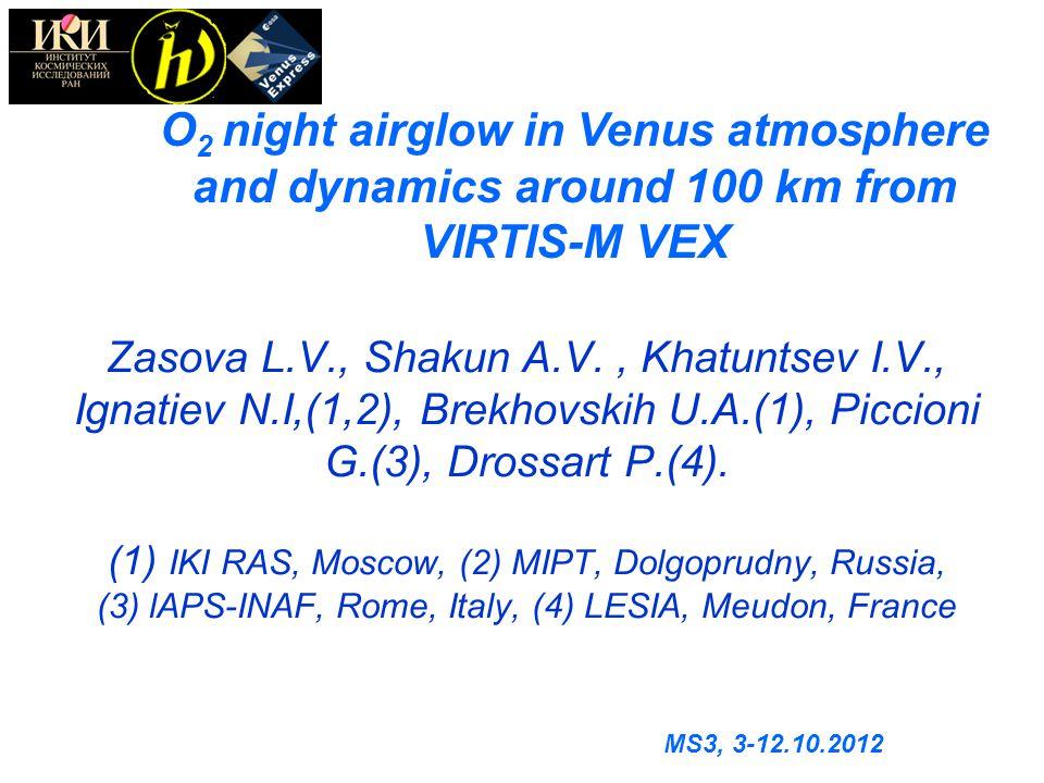 Zasova L.V., Shakun A.V., Khatuntsev I.V., Ignatiev N.I,(1,2), Brekhovskih U.A.(1), Piccioni G.(3), Drossart P.(4).