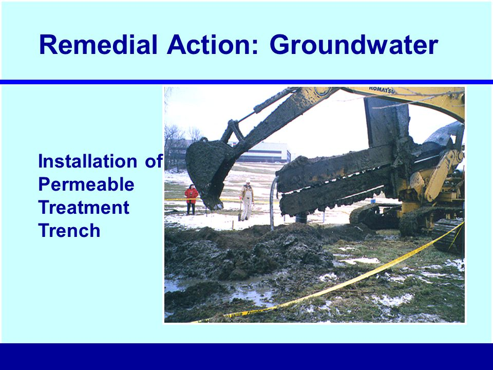 Installation of Permeable Treatment Trench Remedial Action: Groundwater
