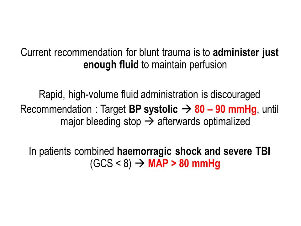 Permissive Hypotension in Traumatic Brain Injury Oxygenation and Blood Pressure – Hypoxemia (<90% SpO 2 ) and/or hypotension (<90 mm Hg systolic) are associated with poor outcomes.