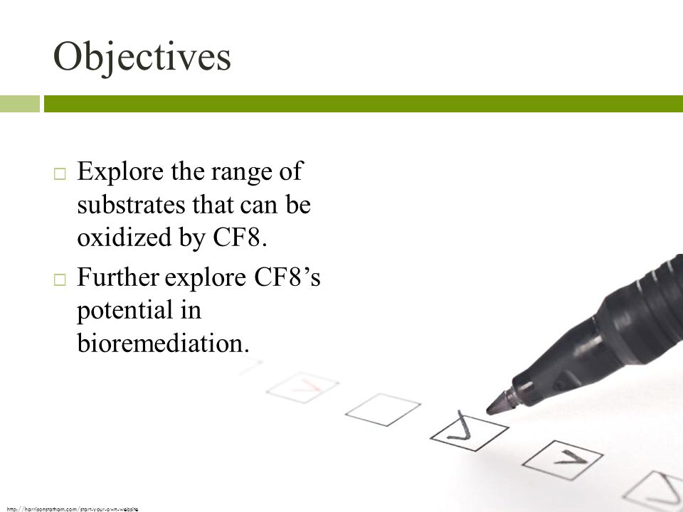 Objectives  Explore the range of substrates that can be oxidized by CF8.