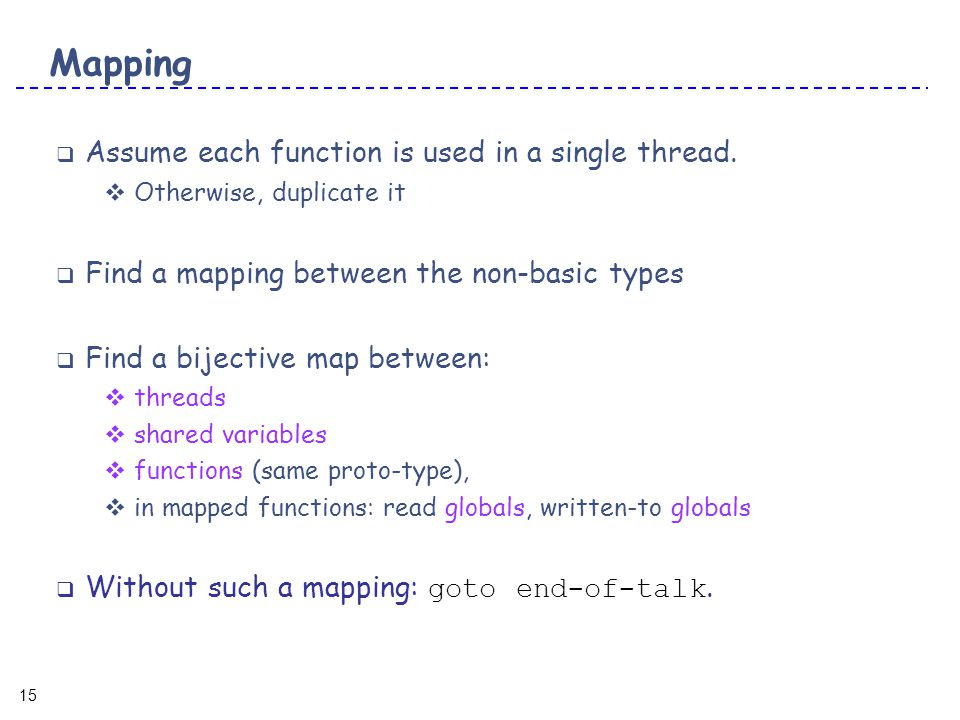 15 Mapping  Assume each function is used in a single thread.
