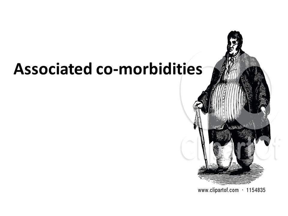 Associated co-morbidities