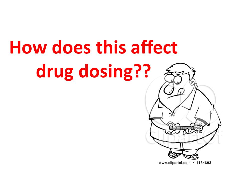 How does this affect drug dosing??