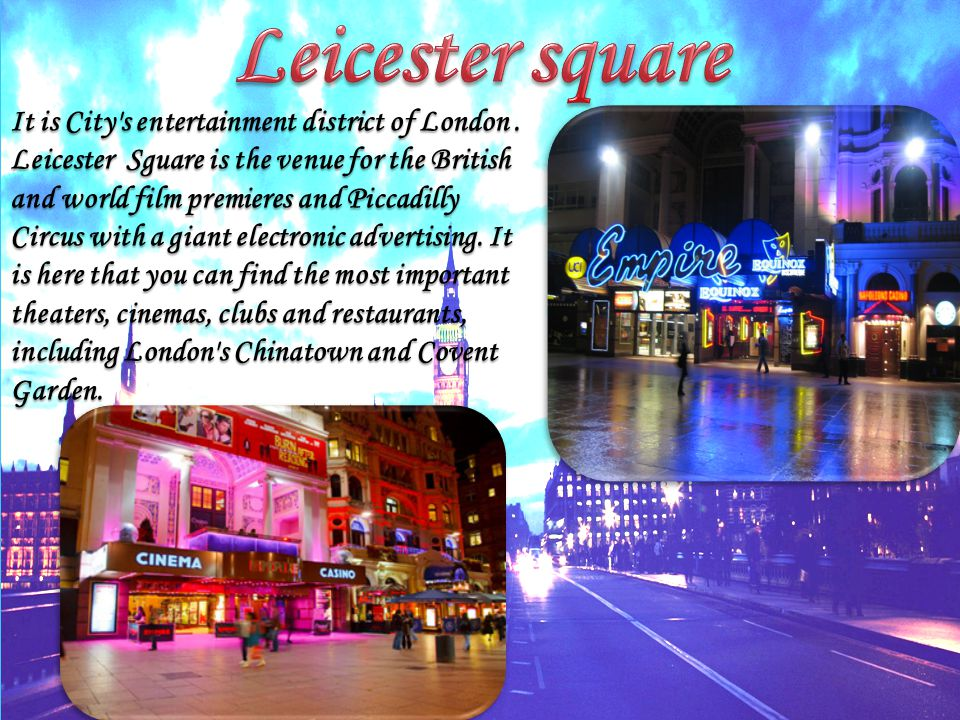 It is City s entertainment district of London.