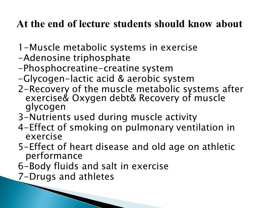 1-Muscle metabolic systems in exercise -Adenosine triphosphate -Phosphocreatine-creatine system -Glycogen-lactic acid & aerobic system 2-Recovery of t