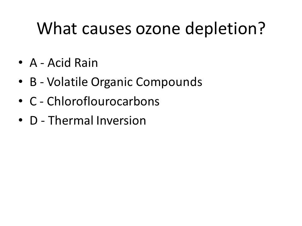 What causes ozone depletion.