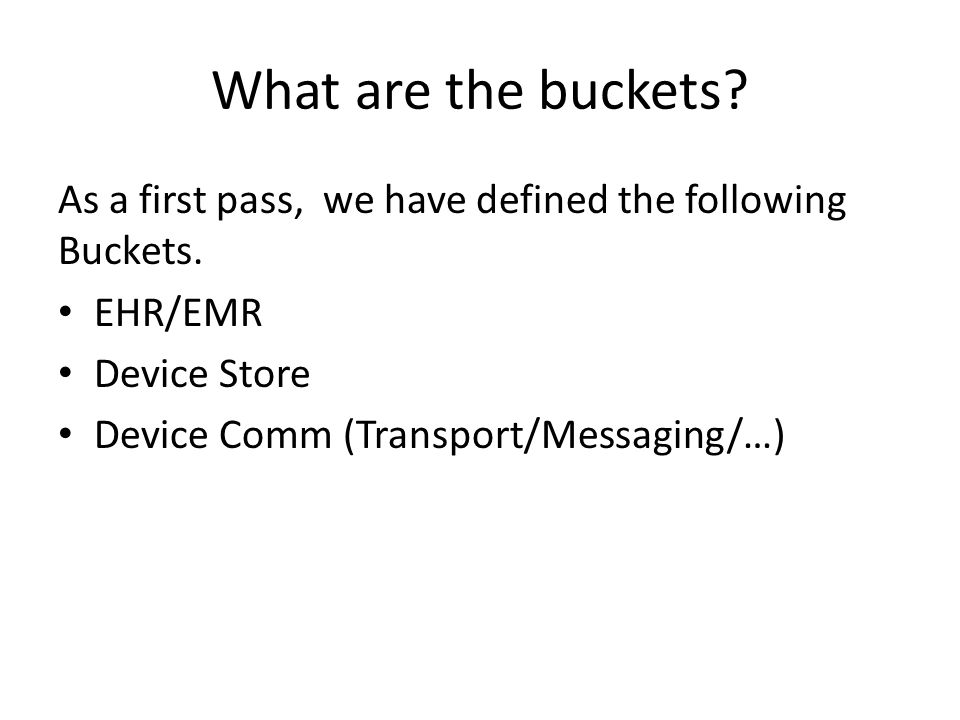 What are the buckets. As a first pass, we have defined the following Buckets.