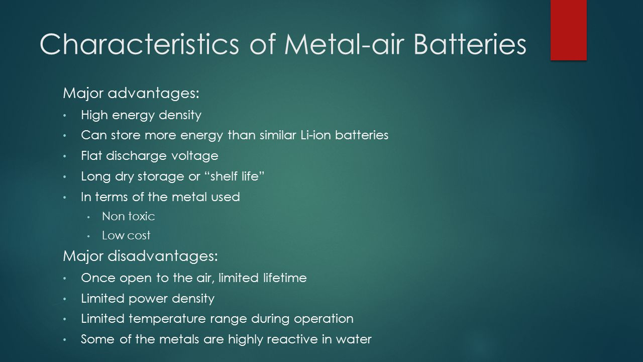 Metal-Air Battery Properties Metal-Air batteries are usually divided into aqueous and non- aqueous categories.