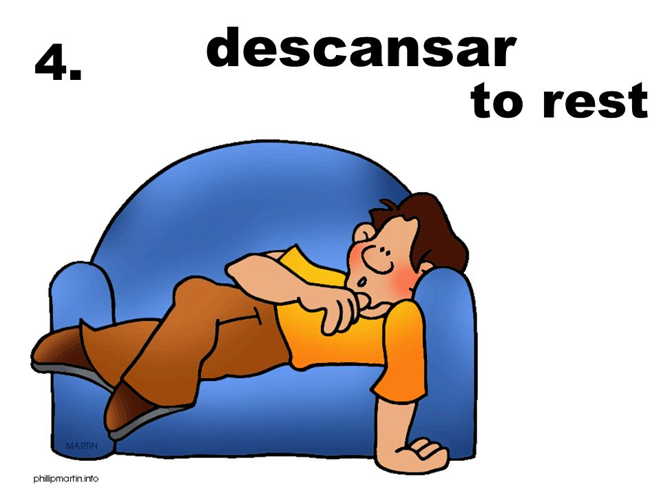 descansar to rest 4.