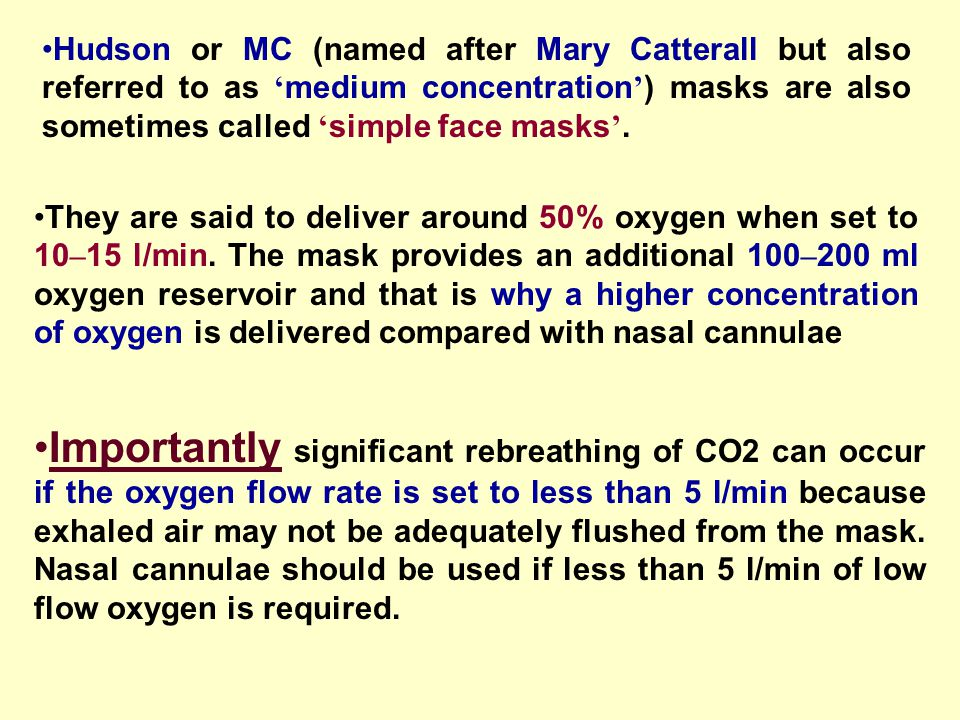 Hudson or MC (named after Mary Catterall but also referred to as ' medium concentration ' ) masks are also sometimes called ' simple face masks '. The