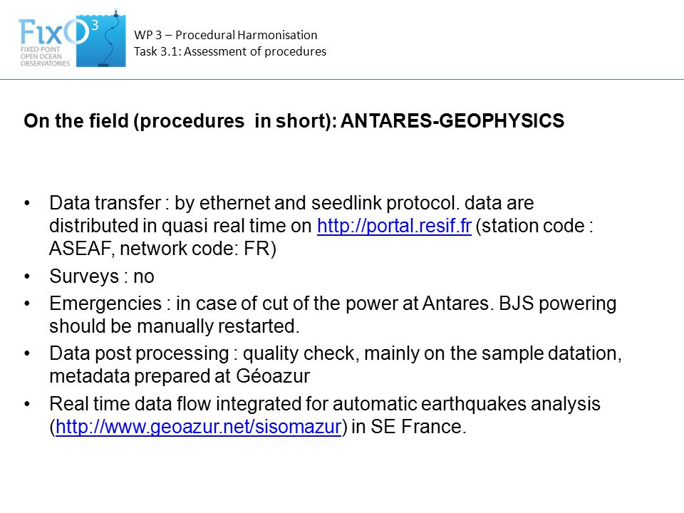 WP 3 – Procedural Harmonisation Task 3.1: Assessment of procedures On the field (procedures in short): ANTARES-GEOPHYSICS Data transfer : by ethernet